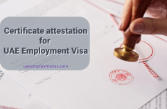 Certificate attestation for UAE Employment Visa